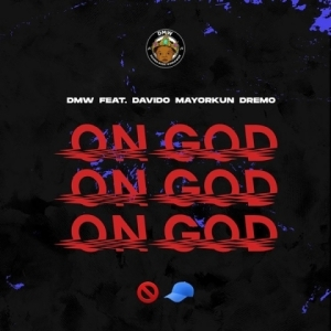 Dmw - On God Ft. Davido, Mayorkun, Dremo